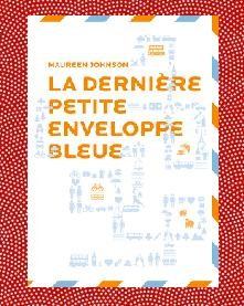 la derni re petite enveloppe bleue de maureen johnson petites madeleines blog livres. Black Bedroom Furniture Sets. Home Design Ideas