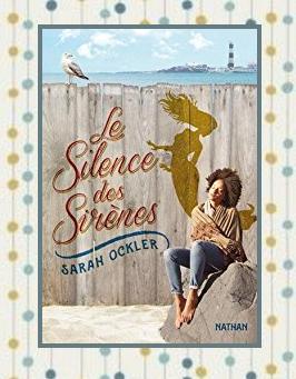 le silence des sirènes, sarah ockler, blog livres jeunesse, romance ado